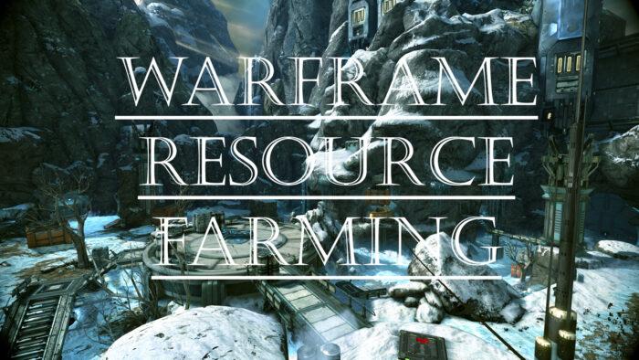 Resource Farming Guide Warframe Schoolcom