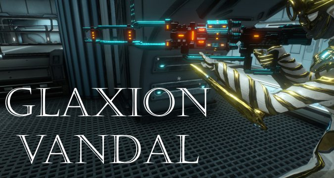 Glaxion Vandal Builds Guide | Warframe-School com
