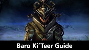 Baro Ki'Teer Guide 2021