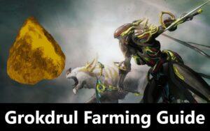 Grokdrul Farming Guide Warframe