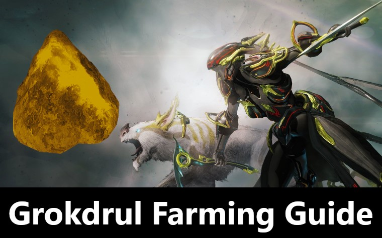 Grokdrul Farming Guide Warframe