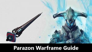 Parazon Warframe Guide