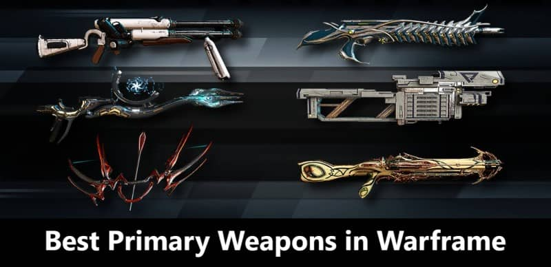 Best Primary Weapons Warframe