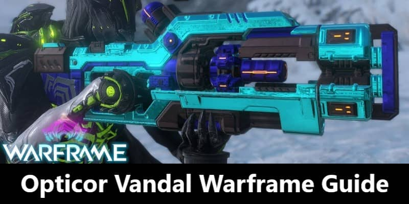 Opticor Vandal Warframe